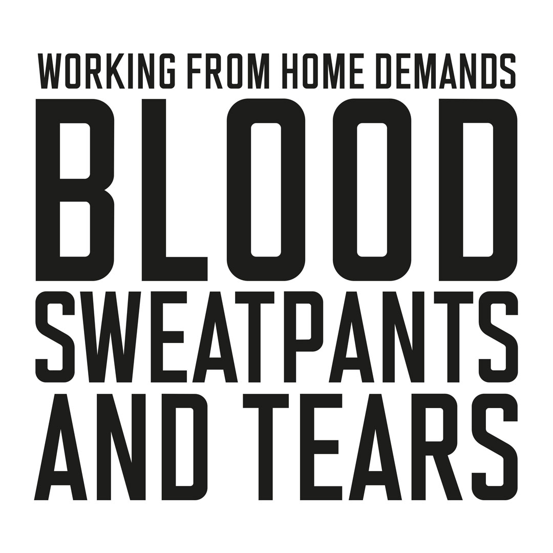 Life Through Lockdown Blood, sweatpants & tears By Steve Wyatt