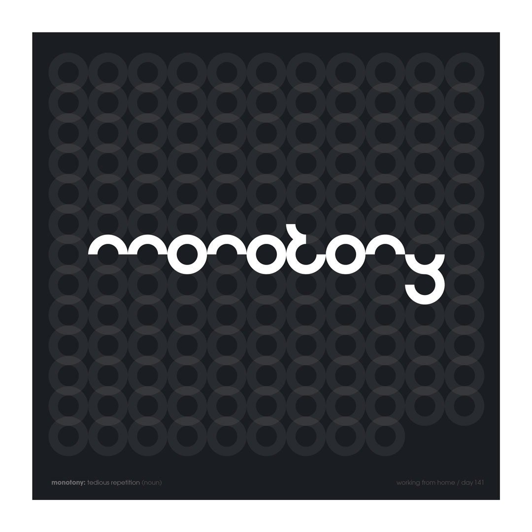 Life Through Lockdown Monotony By Richard Scholey
